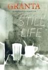 Granta 152: Still Life (Granta: The Magazine of New Writing) Cover Image