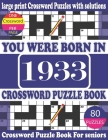 You Were Born in 1933: Crossword Puzzle Book: Crossword Games for Puzzle Fans & Exciting Crossword Puzzle Book for Adults With Solution Cover Image