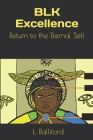 BLK Excellence: Return to the Eternal Self Cover Image