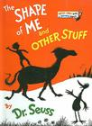 The Shape of Me and Other Stuff (Bright & Early Books for Beginning Beginners (Prebound)) Cover Image
