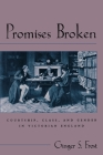 Promises Broken: Courtship, Class, and Gender in Victorian England (Victorian Literature & Culture) Cover Image
