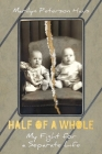 Half of a Whole: My Fight for a Separate Life Cover Image
