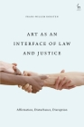 Art as an Interface of Law and Justice: Affirmation, Disturbance, Disruption Cover Image