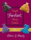 Simple Fondant Dress Cookies, Volume 1 Cover Image