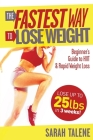 The Fastest Way to Lose Weight: A Beginner's Guide to HIIT For Faster Weight Loss Cover Image