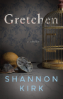Gretchen: A Thriller Cover Image