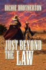 Just Beyond the Law Cover Image