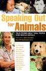 Speaking Out for Animals: True Stories about Real People Who Rescue Animals Cover Image