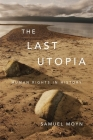 The Last Utopia: Human Rights in History Cover Image