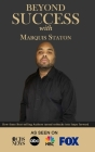 Beyond Success with Marquis Staton Cover Image