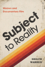 Subject to Reality: Women and Documentary Film (Women & Film History International) Cover Image