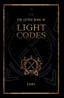 The Little Book of Light Codes: Healing Symbols for Life Transformation Cover Image