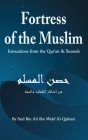 Fortress of the Muslim: Invocations from the Quran and the Sunnah (5 x 8) Cover Image