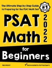 PSAT Math for Beginners: The Ultimate Step by Step Guide to Preparing for the PSAT Math Test Cover Image