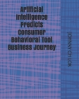 Artificial Intelligence Predicts Consumer Behavioral Tool Business Journey Cover Image