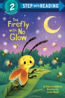The Firefly with No Glow (Step into Reading) Cover Image