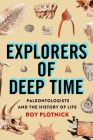 Explorers of Deep Time: Paleontologists and the History of Life Cover Image