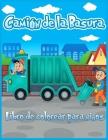 Camiónde La Basura Libro De Colorear Para Niños: Lindo Libro de Colorear Para Niños Pequeños, Jardín de Infantes, Niños y Niñas Gue Aman Los Camiones Cover Image