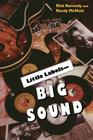 Little Labels - Big Sound: Small Record Companies and the Rise of American Music Cover Image