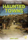 Haunted Towns (Haunted Places) Cover Image
