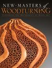 New Masters of Woodturning: Expanding the Boundaries of Wood Art Cover Image