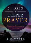 21 Days of Deeper Prayer: Discover an Extraordinary Life in God Cover Image