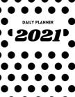 Daily Planner 2021: Vertical Weekly Planner 8.5x11 - 12 Months Jan 1, 2021 to Dec 31, 2021 - Appointment Calendar - Organizer Book With Ti Cover Image