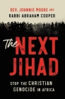 The Next Jihad: Stop the Christian Genocide in Africa Cover Image