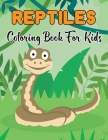 Reptiles Coloring Book For Kids: Funny Kids Coloring Book Featuring With Funny And Cute Reptiles Designs.Vol-1 Cover Image
