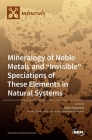 Mineralogy of Noble Metals and
