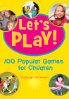 Let's Play: 100 Popular Games for Children Cover Image
