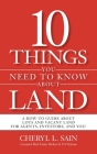 10 Things You Need To Know About Land: A How-To Guide About Lots and Vacant Land for Agents, Investors, and You! Cover Image