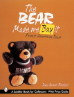 The Bear Made Me Buy It: Product Advertising Bears (Schiffer Book for Collectors and Designers) Cover Image