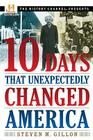 10 Days That Unexpectedly Changed America Cover Image