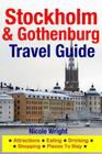 Stockholm & Gothenburg Travel Guide: Attractions, Eating, Drinking, Shopping & Places To Stay Cover Image
