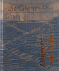 Liz Glynn: Objects and Actions Cover Image