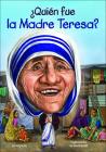 Quien Fue La Madre Teresa? (Who Was...?) Cover Image