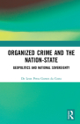 Organized Crime and the Nation-State: Geopolitics and National Sovereignty Cover Image