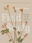 Field Study: Meditations on a Year at the Herbarium Cover Image