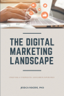 The Digital Marketing Landscape: Creating a Synergistic Consumer Experience Cover Image