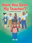 Have You Seen My Teacher? Cover Image