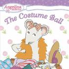 Angelina Ballerina the Costume Ball Cover Image