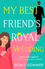 My Best Friend's Royal Wedding (the Royal Romantics, Book 5) Cover Image