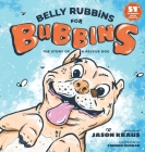 Belly Rubbins For Bubbins: The Story of a Rescue Dog Cover Image