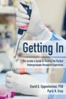 Getting In: The Insider's Guide to Finding the Perfect Undergraduate Research Experience Cover Image
