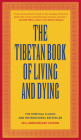 The Tibetan Book of Living and Dying: The Spiritual Classic & International Bestseller: 20th Anniversary Edition Cover Image