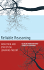 Reliable Reasoning: Induction and Statistical Learning Theory (Jean Nicod Lectures) Cover Image