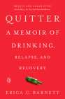 Quitter: A Memoir of Drinking, Relapse, and Recovery Cover Image