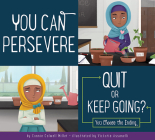 You Can Persevere: Quit or Keep Going? (Making Good Choices) Cover Image