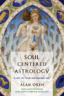 Soul Centered Astrology: A Key to Your Expanding Self Cover Image